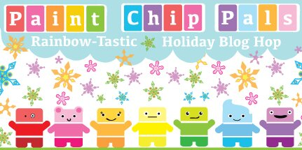 The Paint Chip Pals Rainbow-Tastic Holiday Blog Hop!